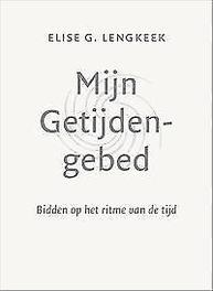 Boek Elise G. Lengkeek 'Mijn getijdengebed -Bidden op het ritme van de dag'